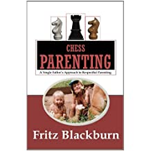 Chess Parenting: A Single Father's Approach to Respectful Parenting
