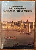 Concise Catalogue of Oil Painting in the National Maritime Museum