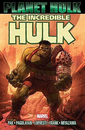 Hulk: Planet Hulk (Incredible Hulk (1999-2007)) (English Edition) por Greg Pak