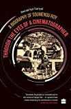 #5: Through the Eyes of a Cinematographer: A Biography of Soumendu Roy