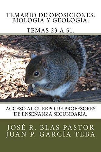 Temario de oposiciones. Biologia y geologia. Temas 23 a 51.: Acceso al Cuerpo de Profesores de Enseñanza Secundaria. - 9781507582589