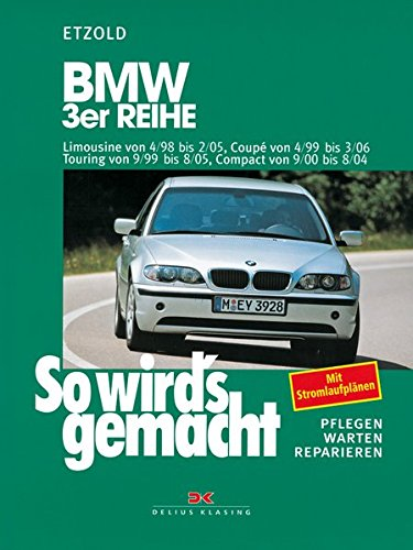 BMW 3er Reihe 4/98 bis 2/05: So wird\'s gemacht - Band 116