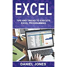 Excel: Tips and Tricks to Execute Excel Programming (English Edition)