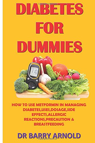 DIABETES FOR DUMMIES: HOW TO USE METFORMIN IN MANAGING DIABETES,USES,DOSAGE,SIDE EFFECTS,ALLERGIC REACTION,PRECAUTION & BREASTFEEDING
