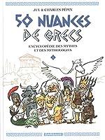 50 nuances de grecs, Tome 1 - Encyclopédie des mythes et des mythologies de Jul
