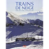 Trains de neige : Entre terre et ciel et à l'assaut des cimes