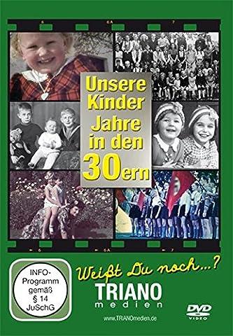 Unsere Kinder-Jahre in den 30ern: Kindheit vom Baby bis zum Schulkind - junges Leben in Deutschland in den 1930er