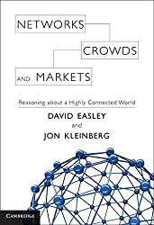 Networks, Crowds, and Markets: Reasoning About a Highly Connected World by David Easley (2010-07-19)