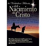 La Verdadera Historia del Nacimiento de Cristo