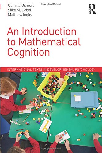 An Introduction to Mathematical Cognition (International Texts in Developmental Psychology)