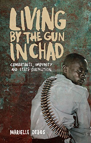 Price comparison product image Living by the Gun in Chad: Combatants,  Impunity and State Formation