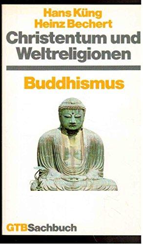 Christentum und Weltreligionen III. Buddhismus.