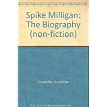 Spike Milligan: The Biography (non-fiction) by Humphrey Carpenter (2004-05-06)