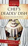 Chef's Deadly Dish (Cozy Crumb, Book 3) by Lisa Harris (2009-04-14)
