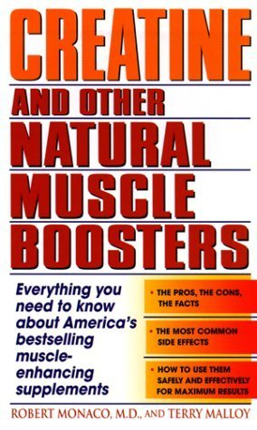 Creatine and Other Natural Muscle Boosters: Everything You Need to Know About America's Bestselling Muscle-Enhancing Supplements by Terry Malloy (America Booster)