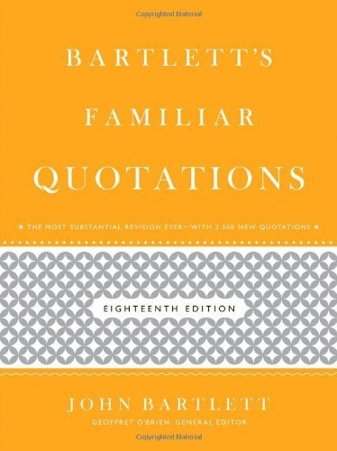 Bartlett's Familiar Quotations by O'Brien, Geoffrey, Bartlett, John (2012) Hardcover
