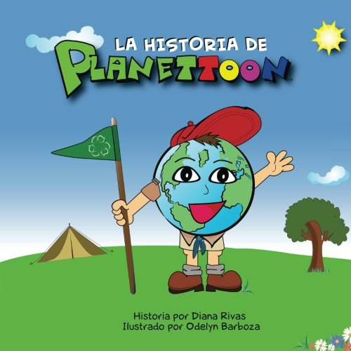 Planettoon: La Historia: Volume 1 por Mrs. Diana P. Rivas