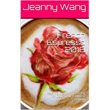 French Espresso 2018: Essential French Phrases for TEF, DELF, DALF (CHINESE Edition) (TEF/DELF/DALF) (French Edition)