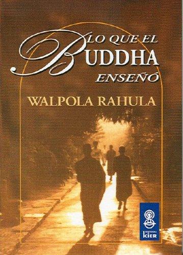 Lo Que el Buddha Enseno (Sadhana) por Walpola Rahula