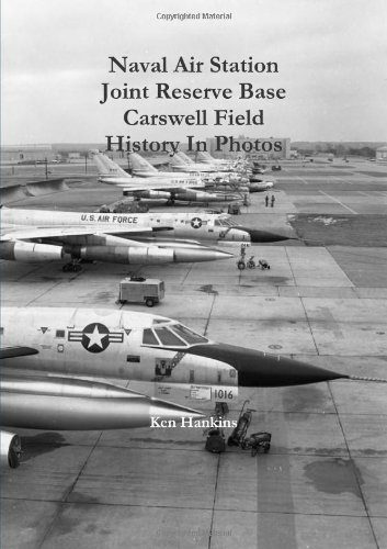 Naval Air Station JRB Ft Worth Carswell Field History In Photos