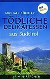 Image de Krimi-Häppchen - Band 2: Tödliche Delikatessen aus Südtirol