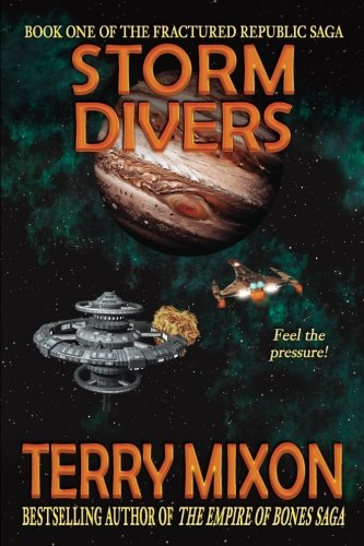 Storm Divers: Book 1 of The Fractured Republic Saga: Volume 1