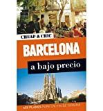 Barcelona ('Cheap & chic') 2012: a bajo precio / 400 Planes PARA UN FIN DE SEMANA (Paperback)(Spanish) - Common