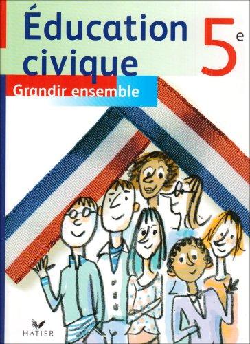 Education civique 5e : Grandir ensemble