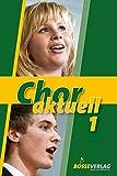 Chor aktuell. Ein Chorbuch für Gymnasien: Chor aktuell 1 -Ein Chorbuch für den Musikunterricht an Gymnasien-