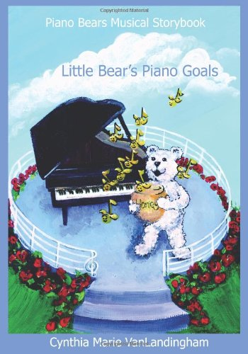 Piano Bears Musical Storybook: Little Bear's Piano Goals: Volume 2
