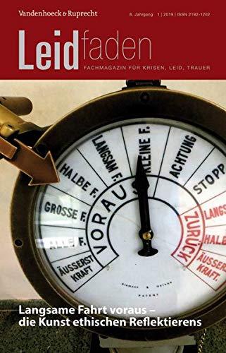 Langsame Fahrt voraus – die Kunst ethischen Reflektierens: Leidfaden 2019, Heft 1