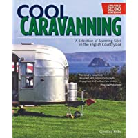 tenty.co.uk Cool Caravanning, Updated Second Edition: A Selection of Stunning Sites in the English Countryside