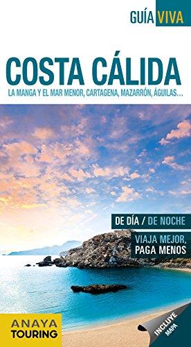 Costa Cálida : La Manga y el Mar Menor, Cartagena, Mazarrón, Águilas-- (Guía Viva - España)