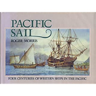 Pacific Sail: Four Centuries of European Ships in the Pacific