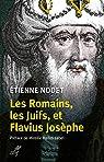 Les Romains, les Juifs, et Flavius Josèphe par Nodet
