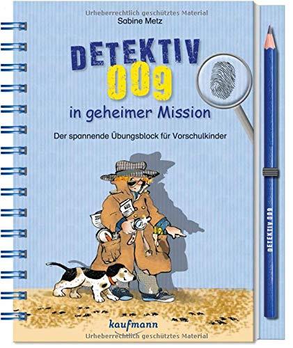 Detektiv 009 in geheimer Mission: Der spannende Übungsblock für schlaue Kids (Stifte Zählen Box)