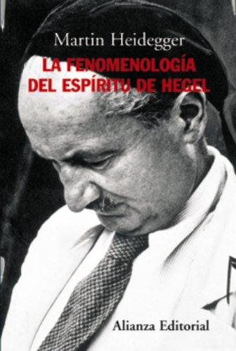 La fenomenología del espíritu de Hegel (Alianza Ensayo) por Martin Heidegger