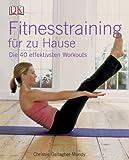 Fitnesstraining für zu Hause: Die 40 effektivsten Workouts