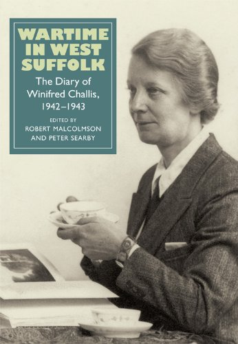 Wartime in West Suffolk: The Diary of Winifred Challis, 1942-1943 (Suffolk Records Society)