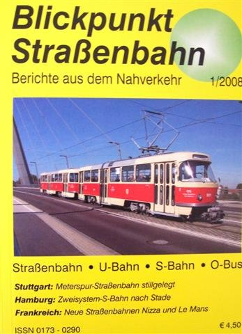 Blickpunkt Straßenbahn - Berichte aus dem Nahverkehr Heft 1/2008
