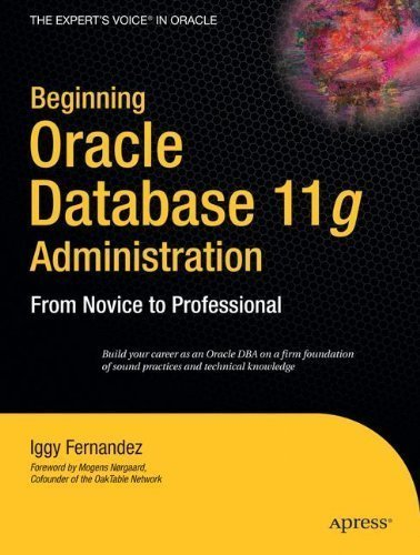 Beginning Oracle Database 11g Administration: From Novice to Professional (Expert's Voice in Oracle) by Fernandez, Ignatius (2009) Paperback