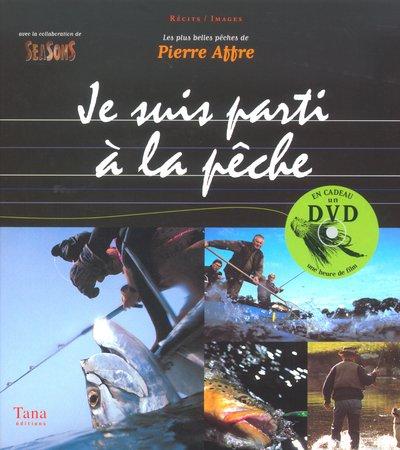 Je suis parti à la pêche par Pierre Affre