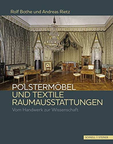 Polstermöbel und textile Raumausstattungen: Vom Handwerk zur Wissenschaft