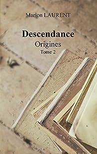 Descendance - Origines, tome 2 par Marion Laurent