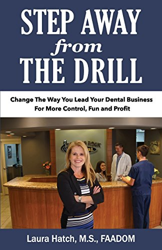 Books Box: Step Away From The Drill: Your Dental Front Office Handbook to Accelerate Training and Elevate Customer Service iBook