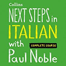 Next Steps in Italian with Paul Noble - Complete Course: Italian Made Easy with Your Personal Language Coach