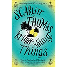 Bright Young Things by Scarlett Thomas (6-Sep-2012) Paperback