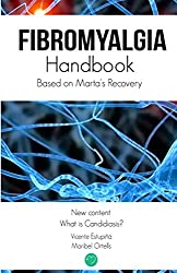 Fibromyalgia Handbook: Based on Marta's Recovery (English Edition)