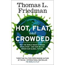 Hot, Flat, and Crowded by Thomas L. Friedman (2008-08-02)