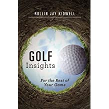 Golf Insights: For the Rest of Your Game (English Edition)